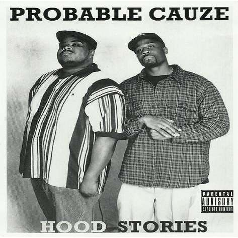 "PROBABLE CAUZE ""HOOD STORIES"" (NEW CD)"
