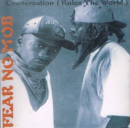 "FEAR NO MOB ""CONVERSATION RULES THE WORLD"" (NEW CD)"