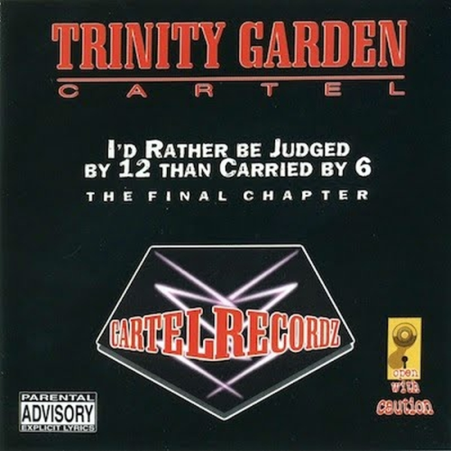 "TRINITY GARDEN CARTEL ""I'D RATHER BE JUDGED BY 12..."" (USED CD)"