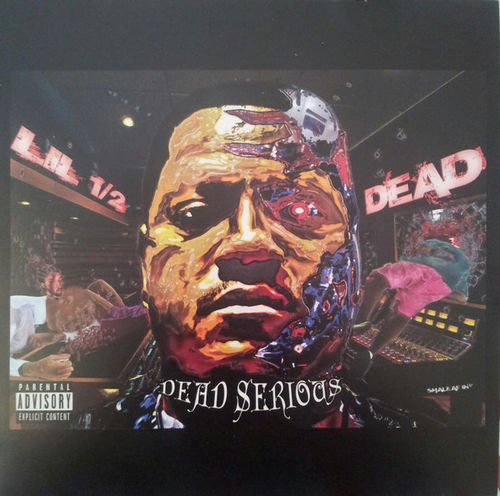 "LIL 1/2 DEAD ""DEAD SERIOUS"" (NEW CD)"