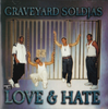 "GRAVEYARD SOLDJAS ""LOVE & HATE"" (USED CD)"