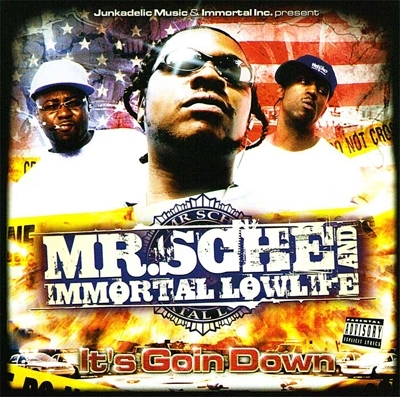 "MR. SCHE & IMMORTAL LOWLIFE ""IT'S GOIN DOWN"" (NEW CD)"