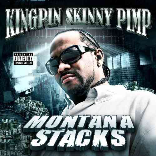 "KINGPIN SKINNY PIMP ""MONTANA STACKS"" (NEW CD)"