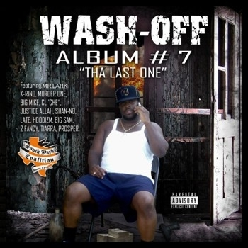 "WASH-OFF (FROM THE SPC) ""ALBUM # 7: THA LAST ONE"" (NEW CD)"