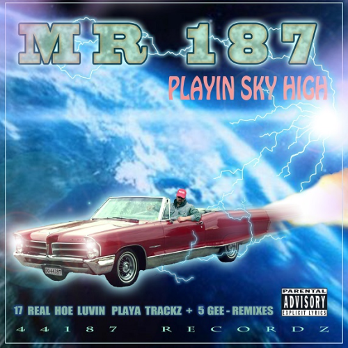 "MR 187 ""PLAYIN SKY HIGH"" (NEW CD)"