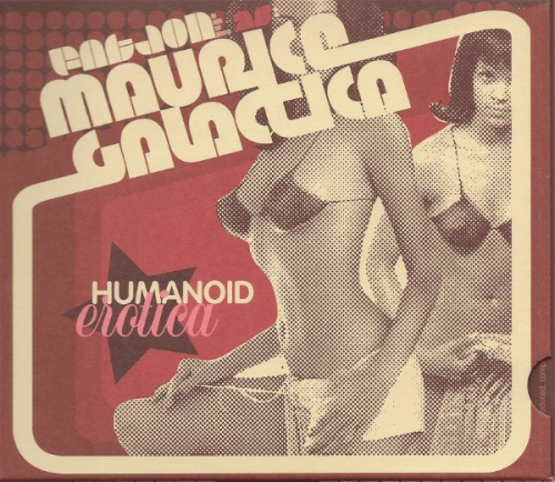 "FAT JON AS MAURICE GALACTICA ""HUMANOID EROTICA"" (CD)"