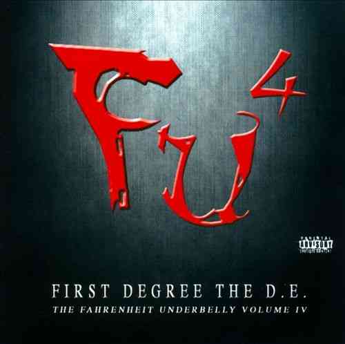 "FIRST DEGREE THE D.E. ""FU4: THE FAHRENHEIT UNDERBELLY VOLUME IV"" (CD)"