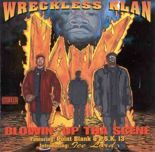 "WRECKLESS KLAN ""BLOWIN' UP THA SCENE"" (USED CD)"
