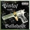 "PISTOL ""BALLAHOLIC"" (USED CD)"