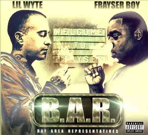 "LIL WYTE & FRAYSER BOY ""B.A.R.: BAY AREA REPRESENTATIVES"" (NEW CD)"
