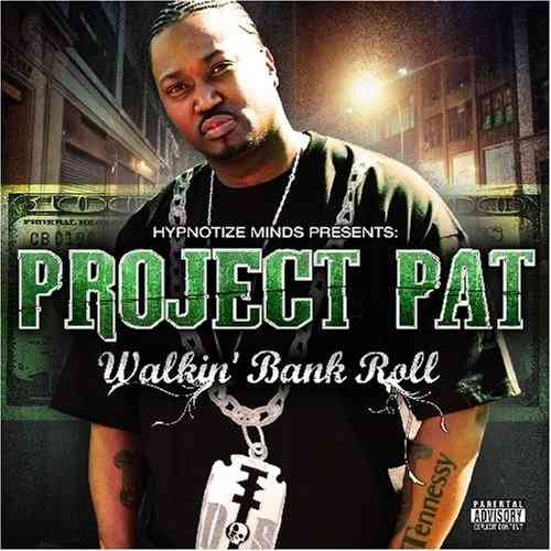 "PROJECT PAT ""WALKIN' BANK ROLL"" (NEW CD)"