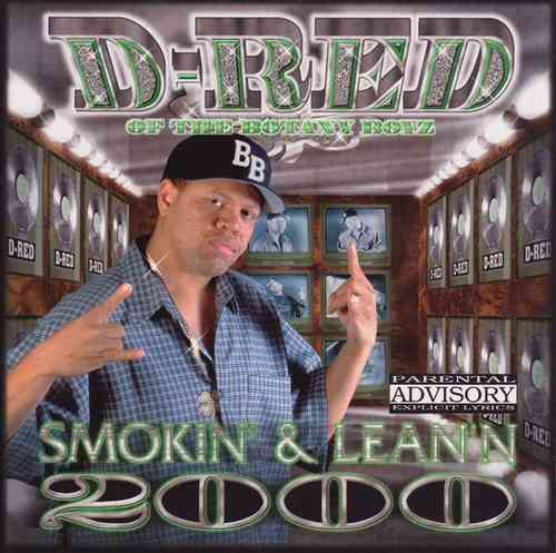 "D-RED (OF THE BOTANY BOYZ) ""SMOKIN & LEAN'N 2000"" (USED CD)"