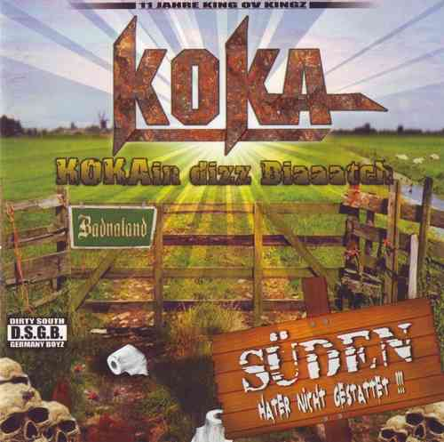 "KOKA ""KOKAIN DIZZ BIAAATCH"" (NEW CD)"