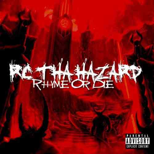 "RCTHAHAZARD ""RHYME OR DIE""     (NEW CD)"