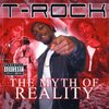 "T-ROCK ""THE MYTH OF REALITY"" (USED CD)"