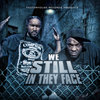 "FACTORHOUSE RECORDS PRESENTS ""WE STILL IN THEY FACE"" (NEW CD)"