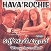 "HAVA'ROCHIE (OF SCC) ""SELF MADE LEGEND"" (USED CD)"