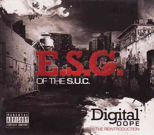 "E.S.G. (OF THE S.U.C.) ""DIGITAL DOPE"" (NEW CD)"