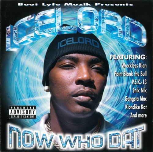 "ICE LORD ""NOW WHO DAT"" (USED CD)"