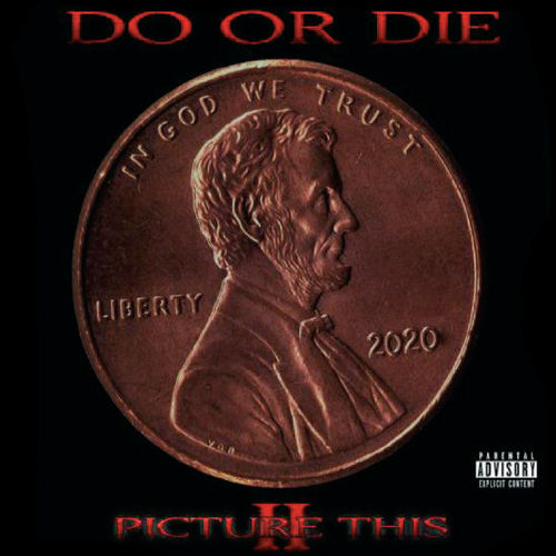 "DO OR DIE ""PICTURE THIS 2"" (NEW CD)"