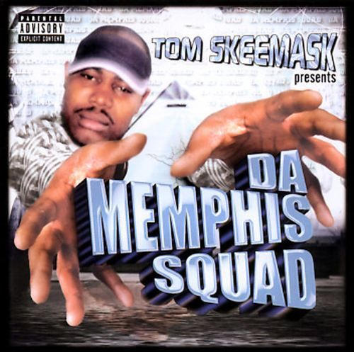 "TOM SKEEMASK ""DA MEMPHIS SQUAD"" (NEW CD)"
