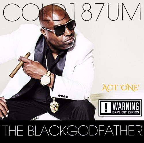 "COLD 187UM ""THE BLACKGODFATHER - ACT ONE"" (NEW CD)"
