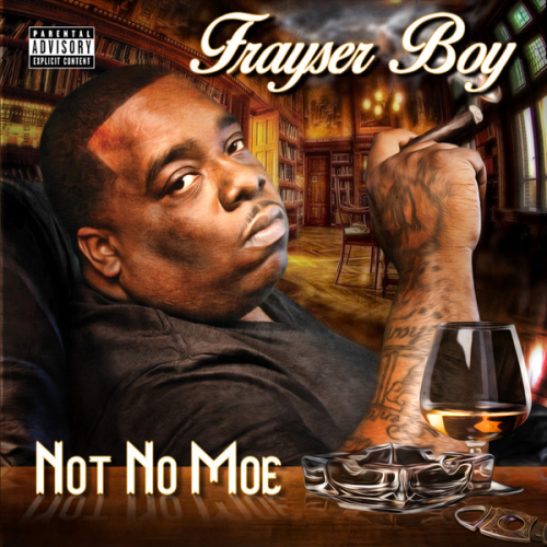 "FRAYSER BOY ""NOT NO MOE"" (USED CD)"