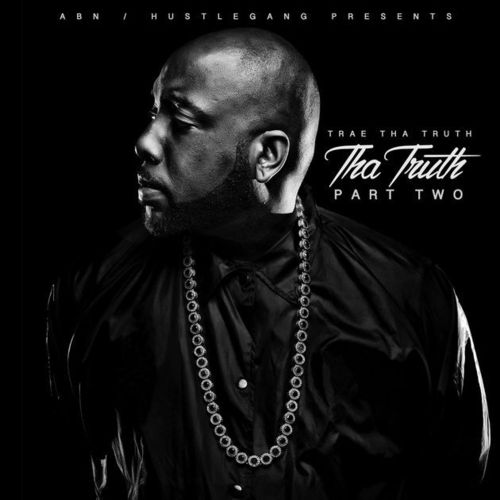 "TRAE ""THA TRUTH: PART TWO"" (NEW CD)"