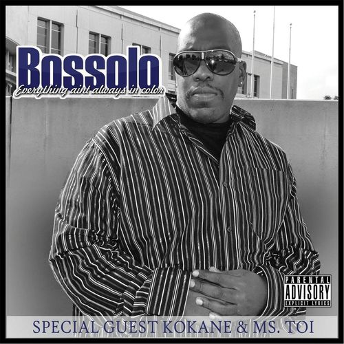 "BOSSOLO ""EVERYTHING AINT ALWAYS IN COLOR"" (NEW CD)"