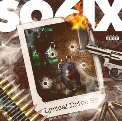 "SO6IX ""LYRICAL DRIVE BY"" (NEW CD)"