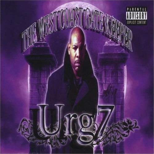 "URG7 (FROM MACKADELICS) ""THE WEST COAST GATE KEEPER"" (NEW CD)"