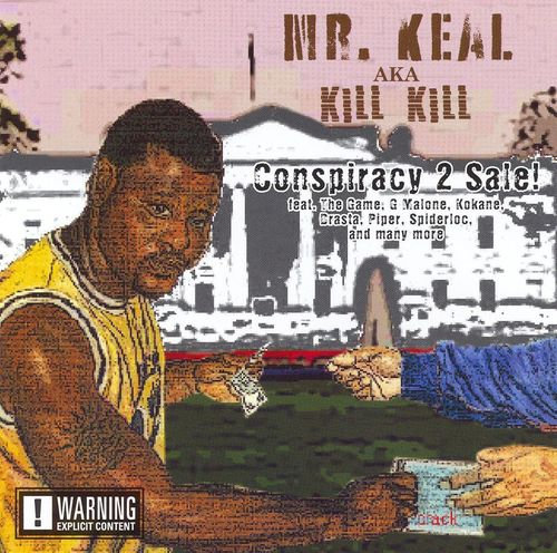 "MR. KEAL AKA KILL KILL ""CONSPIRACY 2 SALE!"" (NEW CD)"