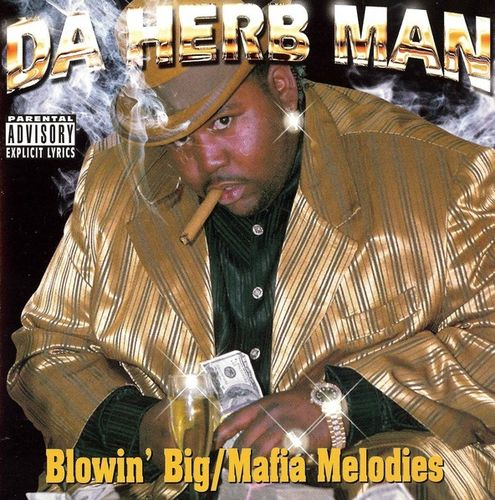 "DA HERB MAN ""BLOWIN' BIG/MAFIA MELODIES"" (NEW CD)"