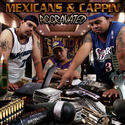 "AGGRAVATED ""MEXICANS AND CAPPIN'"" (NEW CD)"