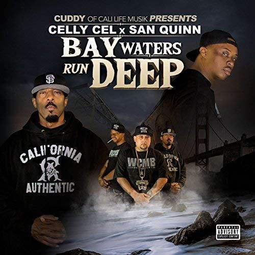 "CELLY CEL & SAN QUINN ""BAY WATERS RUN DEEP"" (NEW CD)"