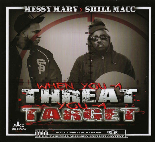 "MESSY MARV & SHILL MACC ""WHEN YOU A THREAT YOU A TARGET"" (NEW CD)"