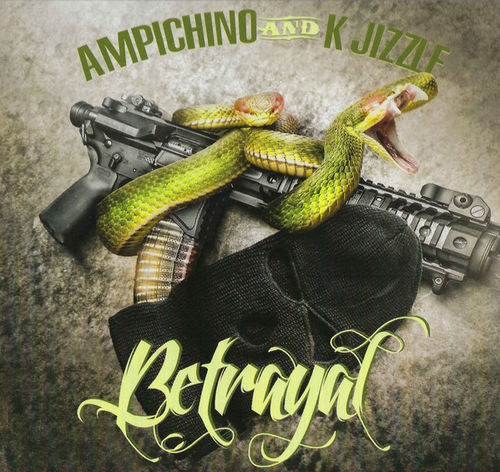 "AMPICHINO & K JIZZLE ""BETRAYAL"" (NEW CD)"