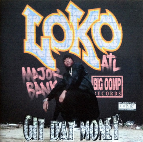 "LOKO ""GIT DAT MONEY"" (USED CD)"