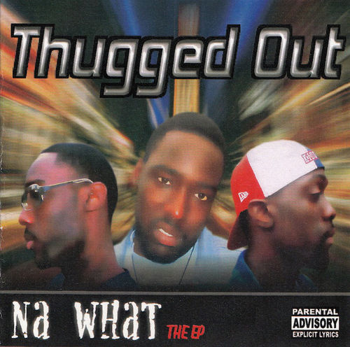 "THUGGED OUT ""NA' WHAT"" (USED CD)"