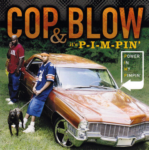 "COP & BLOW ""IT'S P-I-M-PIN' (POWER IN MY PIMPIN)"" (USED CD)"