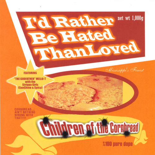 "CHILDREN OF THE CORNBREAD ""I'D RATHER BE HATED THAN LOVED"" (NEW CD)"
