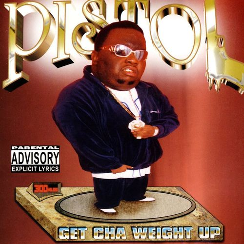 "PISTOL ""GET CHA WEIGHT UP"" (NEW CD)"