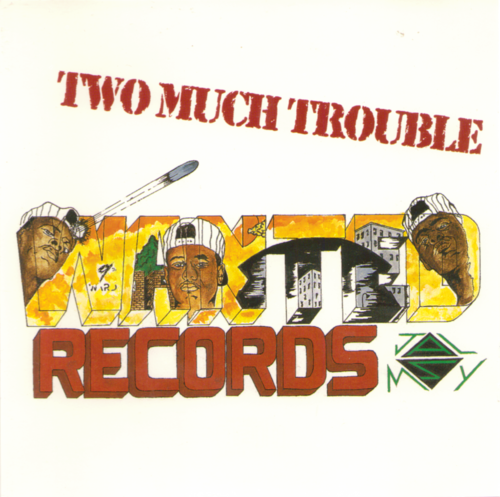 "TWO MUCH TROUBLE ""WANTED RECORDS"" (USED CD)"