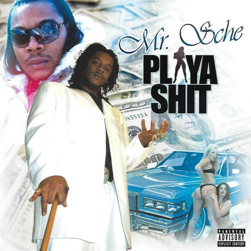 "MR. SCHE ""PLAYA SHIT"" (NEW CD)"