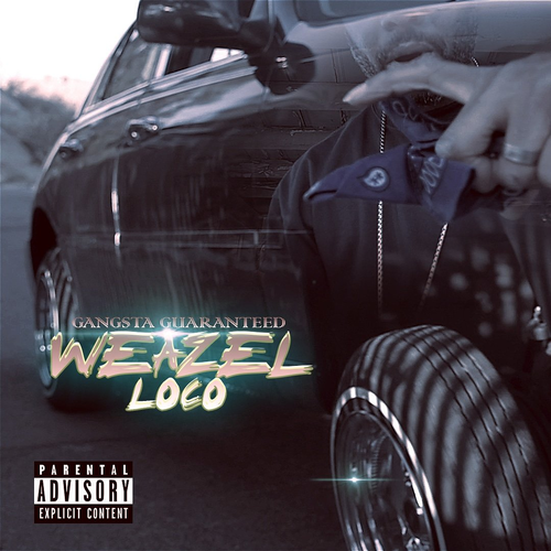 "WEAZEL LOC ""GANGSTA GUARANTEED"" (NEW CD)"
