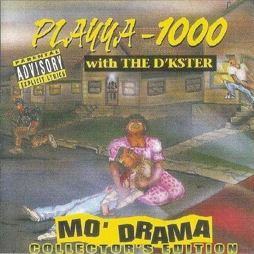 "PLAYYA-1000 WITH THE D'KSTER ""MO' DRAMA [COLLECTORS EDITION]"" (USED CD)"