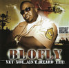 "BLOFLY ""VET YOU AIN'T HEARD YET"" (NEW CD)"