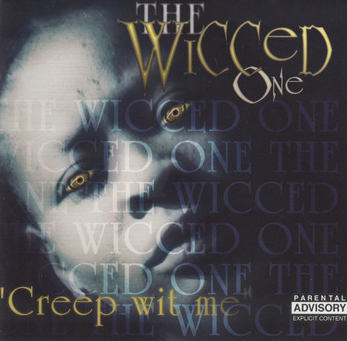 "THE WICCED ONE ""CREEP WIT ME"" (USED CD)"