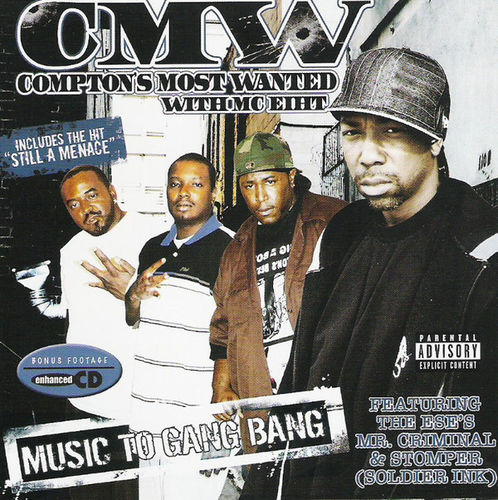 "CMW (WITH MC EIHT) ""MUSIC TO GANG BANG"" (NEW CD)"