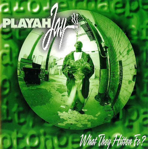 "PLAYAH JAY ""WHAT THEY HITTEN FO?"" (USED CD)"